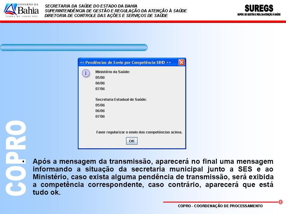 Após a mensagem da transmissão, aparecerá no final uma mensagem informando a situação da secretaria municipal junto a SES e ao Ministério, caso exista