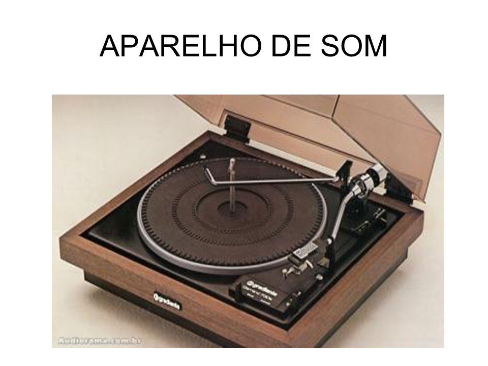 APARELHO DE SOM