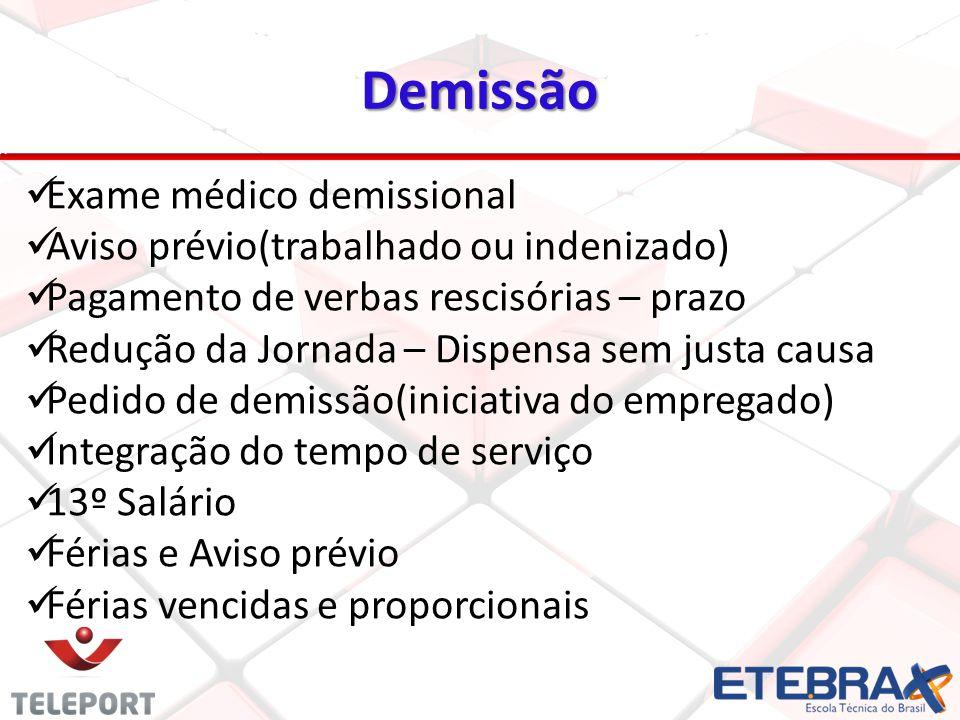 Demissão 24 Exame médico demissional Aviso prévio(trabalhado ou indenizado) Pagamento de verbas rescisórias – prazo Redução da Jornada – Dispensa sem