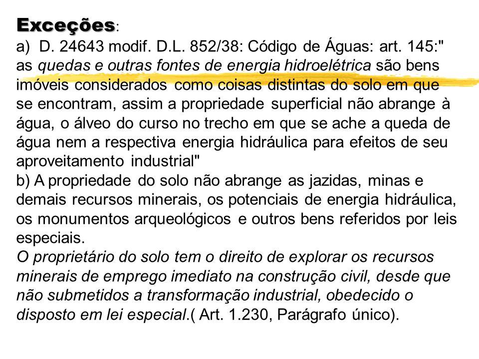 Exceções Exceções : a) D. 24643 modif. D.L. 852/38: Código de Águas: art. 145: