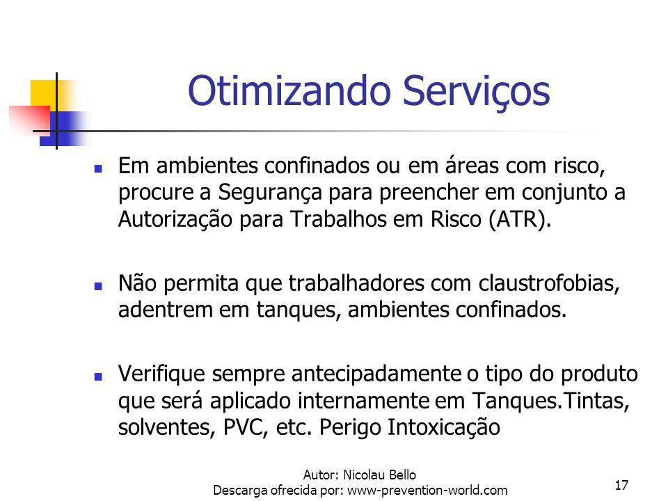 Autor: Nicolau Bello Descarga ofrecida por: www-prevention-world.com 16 Otimizando Serviços * NÃO PERMITA EXCESSO DE EMENDAS EM CABOS ELÉTRICOS, PRINC