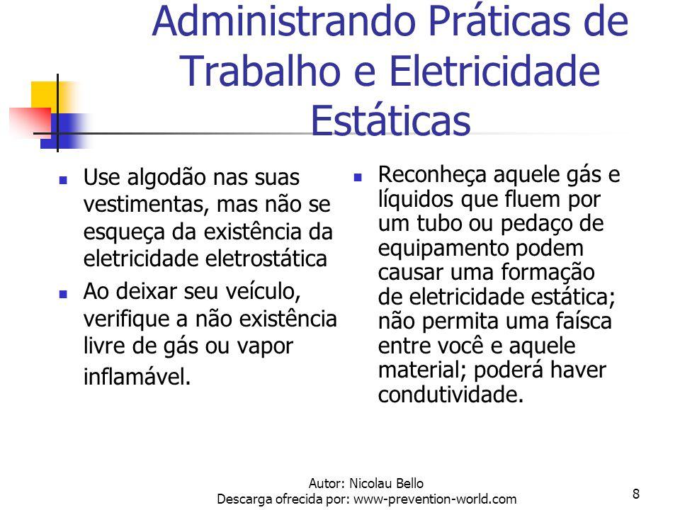 Autor: Nicolau Bello Descarga ofrecida por: www-prevention-world.com 7 Eletricidade estática Eletricidade eletrostática podem estar nos mais diferente