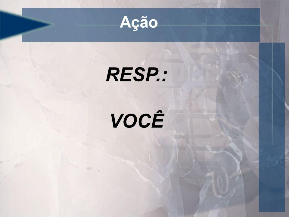 Ação RESP.: VOCÊ