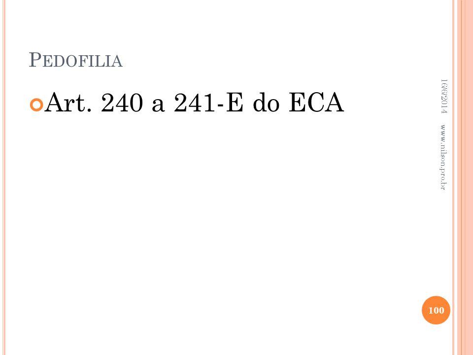 P EDOFILIA Art. 240 a 241-E do ECA 16/6/2014 100 www.nilson.pro.br