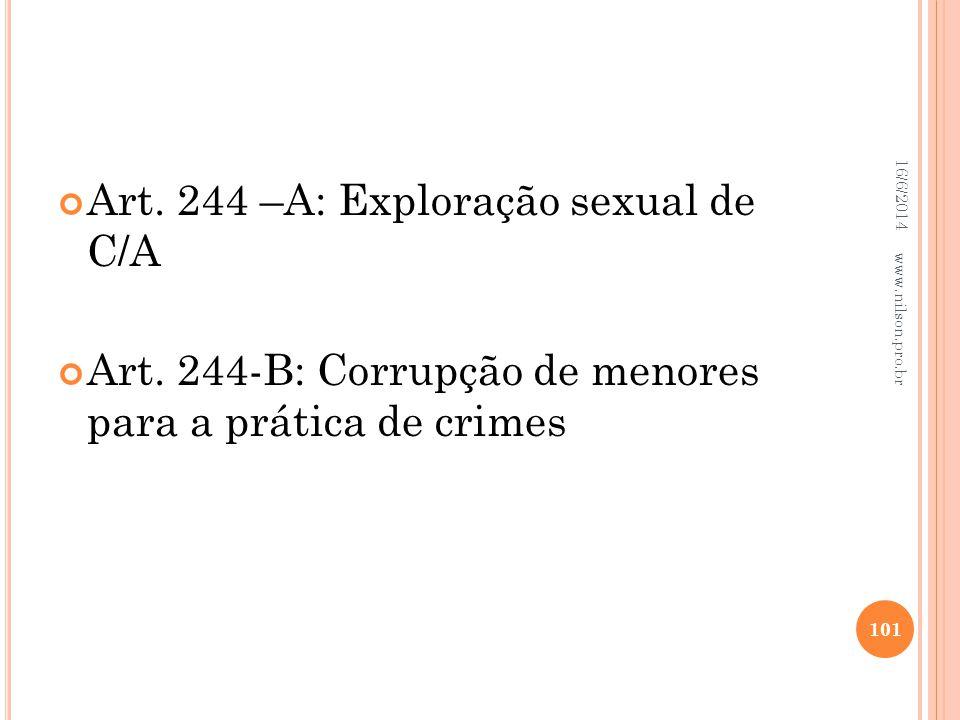 Art. 244 –A: Exploração sexual de C/A Art. 244-B: Corrupção de menores para a prática de crimes 16/6/2014 101 www.nilson.pro.br