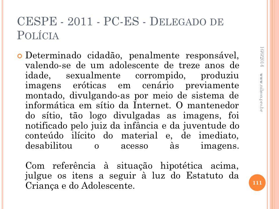 CESPE - 2011 - PC-ES - D ELEGADO DE P OLÍCIA Determinado cidadão, penalmente responsável, valendo-se de um adolescente de treze anos de idade, sexualm