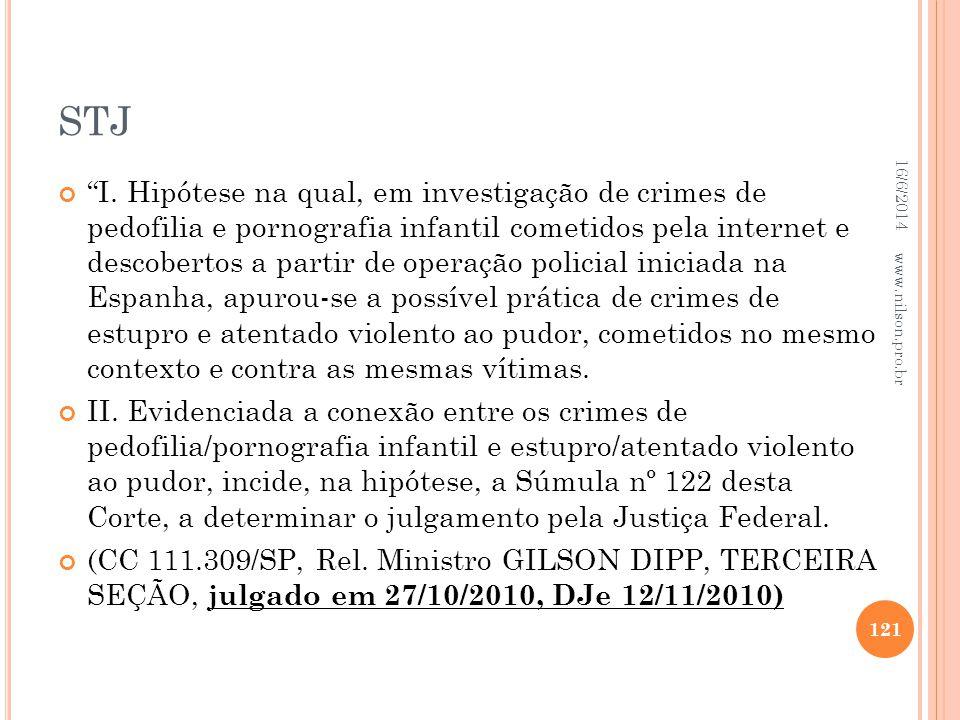 STJ I. Hipótese na qual, em investigação de crimes de pedofilia e pornografia infantil cometidos pela internet e descobertos a partir de operação poli