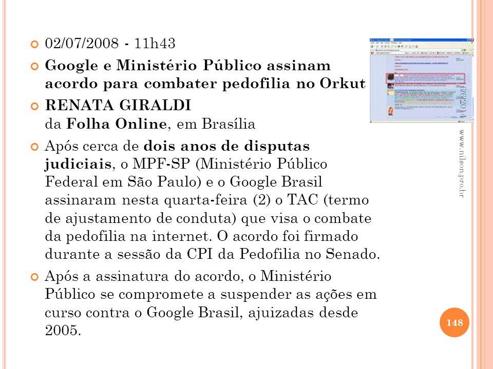 02/07/2008 - 11h43 Google e Ministério Público assinam acordo para combater pedofilia no Orkut RENATA GIRALDI da Folha Online, em Brasília Após cerca