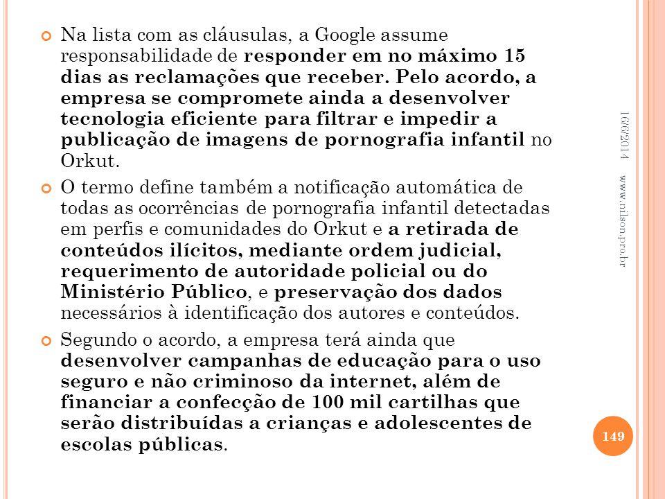 Na lista com as cláusulas, a Google assume responsabilidade de responder em no máximo 15 dias as reclamações que receber. Pelo acordo, a empresa se co