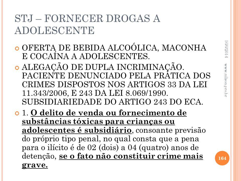 STJ – FORNECER DROGAS A ADOLESCENTE OFERTA DE BEBIDA ALCOÓLICA, MACONHA E COCAÍNA A ADOLESCENTES. ALEGAÇÃO DE DUPLA INCRIMINAÇÃO. PACIENTE DENUNCIADO