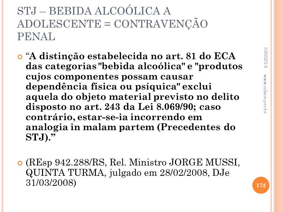 STJ – BEBIDA ALCOÓLICA A ADOLESCENTE = CONTRAVENÇÃO PENAL A distinção estabelecida no art. 81 do ECA das categorias