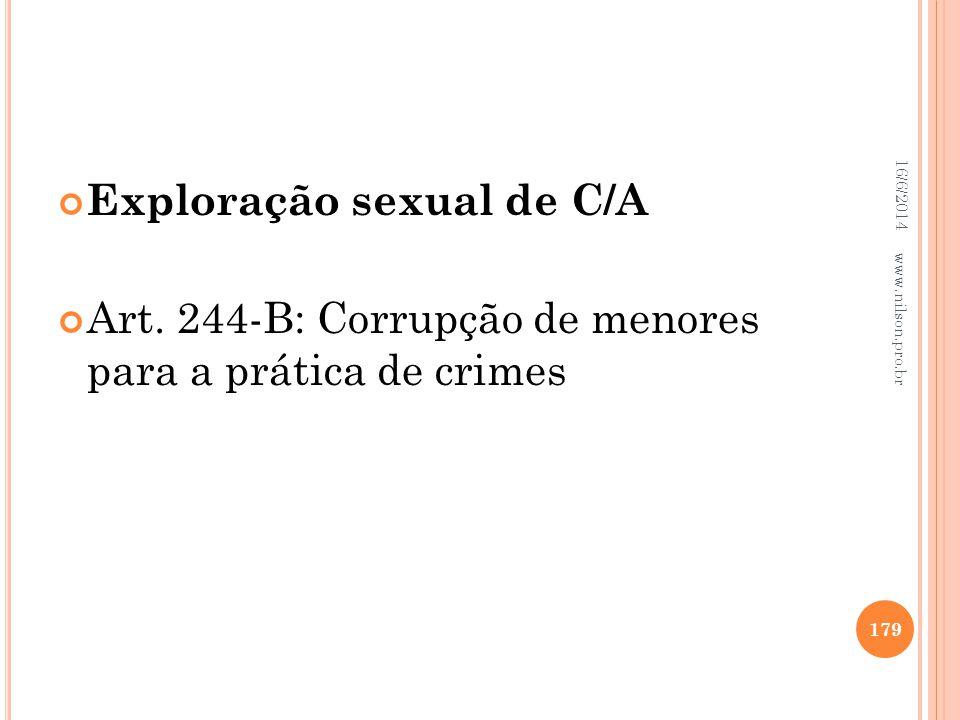 Exploração sexual de C/A Art. 244-B: Corrupção de menores para a prática de crimes 16/6/2014 179 www.nilson.pro.br