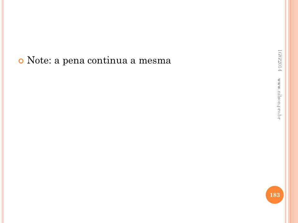 Note: a pena continua a mesma 16/6/2014 183 www.nilson.pro.br