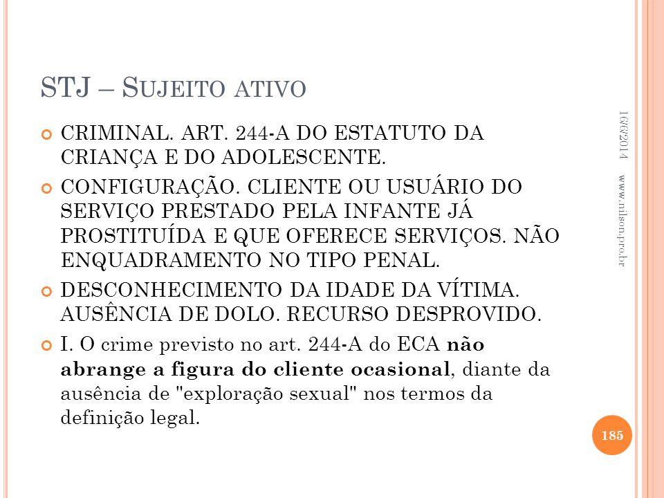 STJ – S UJEITO ATIVO CRIMINAL. ART. 244-A DO ESTATUTO DA CRIANÇA E DO ADOLESCENTE. CONFIGURAÇÃO. CLIENTE OU USUÁRIO DO SERVIÇO PRESTADO PELA INFANTE J