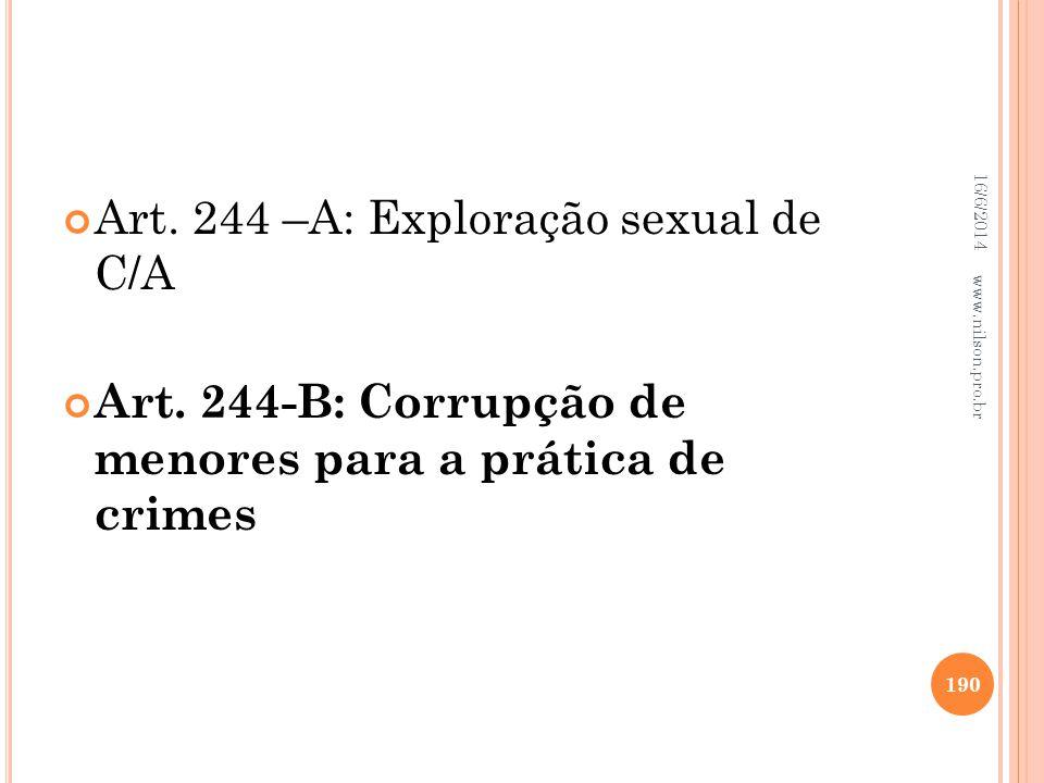 Art. 244 –A: Exploração sexual de C/A Art. 244-B: Corrupção de menores para a prática de crimes 16/6/2014 190 www.nilson.pro.br