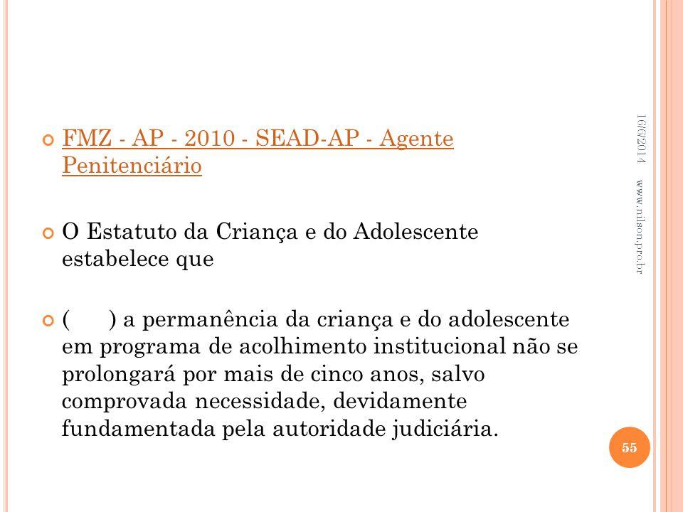 FMZ - AP - 2010 - SEAD-AP - Agente Penitenciário FMZ - AP - 2010 - SEAD-AP - Agente Penitenciário O Estatuto da Criança e do Adolescente estabelece qu