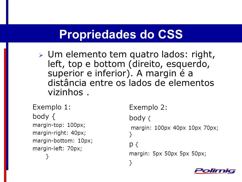 Comandos Básicos Separadores - Parágrafo Um elemento tem quatro lados: right, left, top e bottom (direito, esquerdo, superior e inferior).