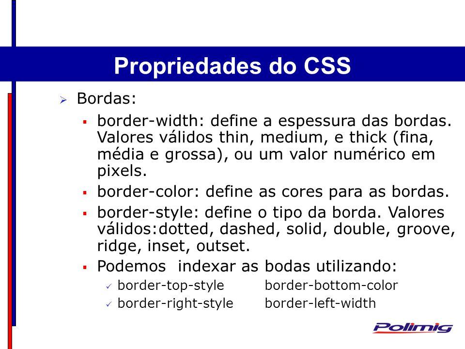 Comandos Básicos Separadores - Parágrafo Bordas: border-width: define a espessura das bordas. Valores válidos thin, medium, e thick (fina, média e gro