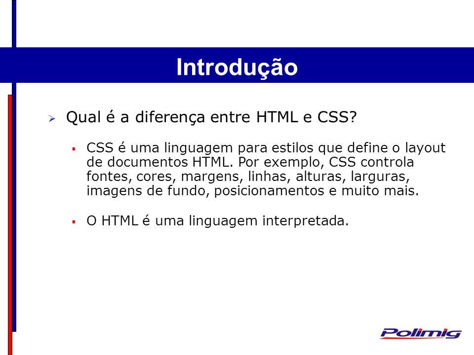 Qual é a diferença entre HTML e CSS.