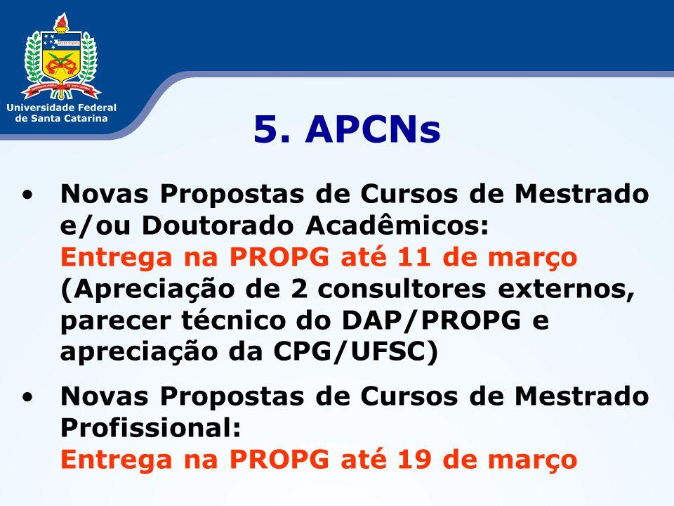 5. APCNs Novas Propostas de Cursos de Mestrado e/ou Doutorado Acadêmicos: Entrega na PROPG até 11 de março (Apreciação de 2 consultores externos, pare