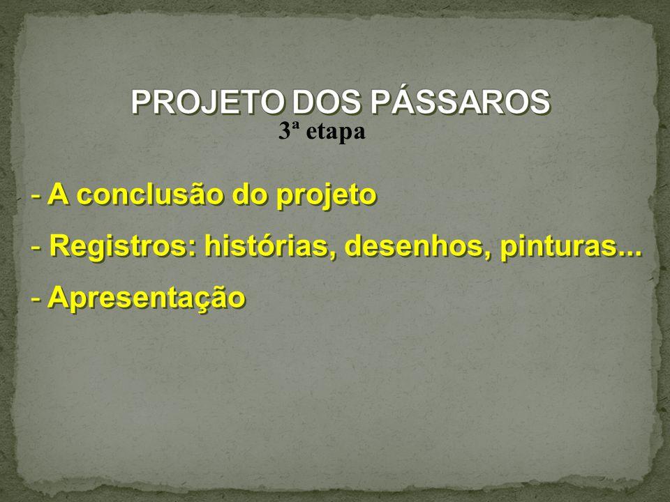 3ª etapa - A conclusão do projeto - Registros: histórias, desenhos, pinturas...