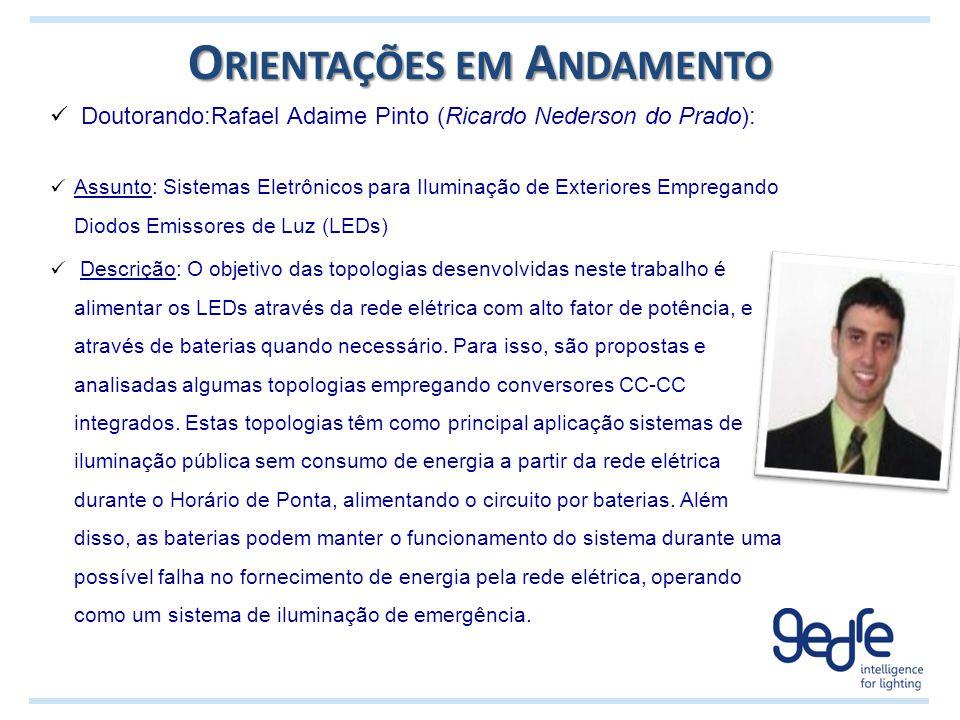O RIENTAÇÕES EM A NDAMENTO Doutorando:Rafael Adaime Pinto (Ricardo Nederson do Prado): Assunto: Sistemas Eletrônicos para Iluminação de Exteriores Emp