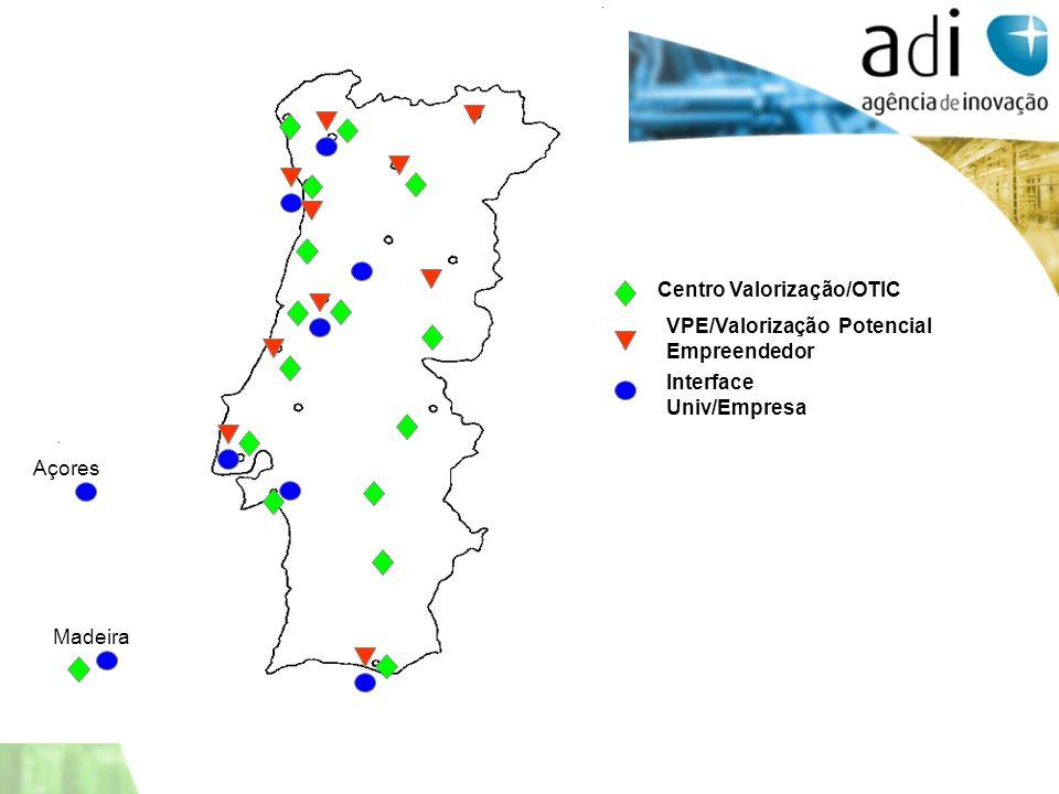 Açores Madeira Centro Valorização/OTIC VPE/Valorização Potencial Empreendedor Interface Univ/Empresa