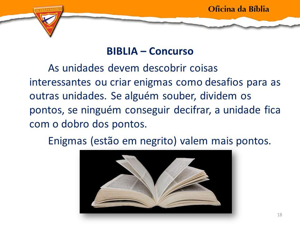 BIBLIA – Concurso As unidades devem descobrir coisas interessantes ou criar enigmas como desafios para as outras unidades.