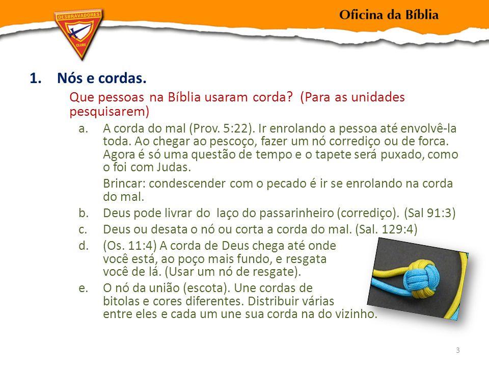 1.Nós e cordas.Que pessoas na Bíblia usaram corda.
