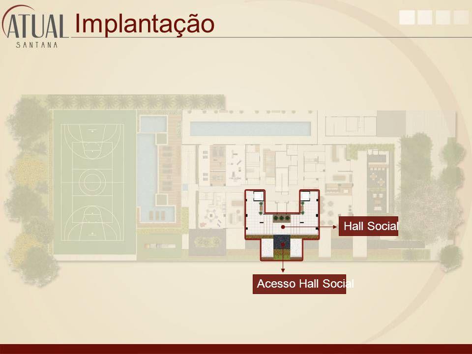Implantação Hall Social Acesso Hall Social