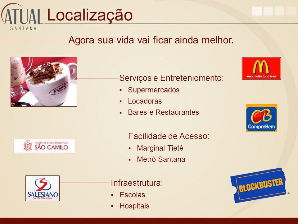 Localização Facilidade de Acesso: Marginal Tietê Metrô Santana Serviços e Entreteniomento: Supermercados Locadoras Bares e Restaurantes Infraestrutura