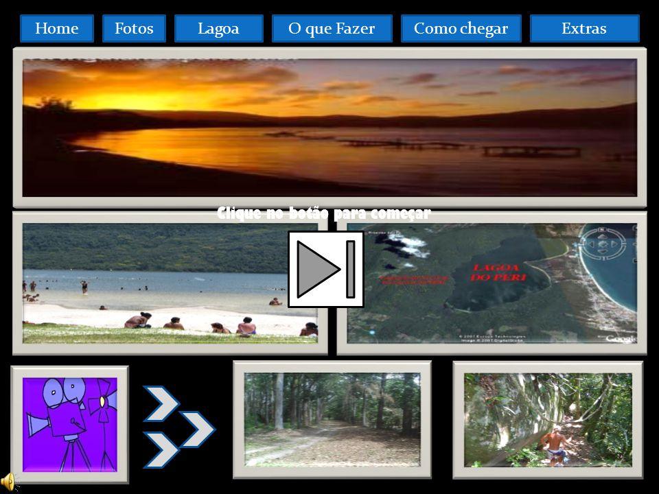 FotosO que FazerComo chegarLagoaHomeExtras Clique no botão para começar