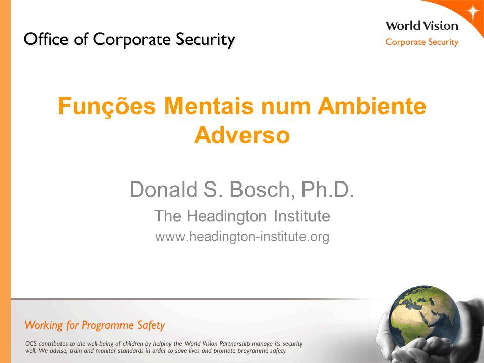 Funções Mentais num Ambiente Adverso Donald S.Bosch, Ph.D.