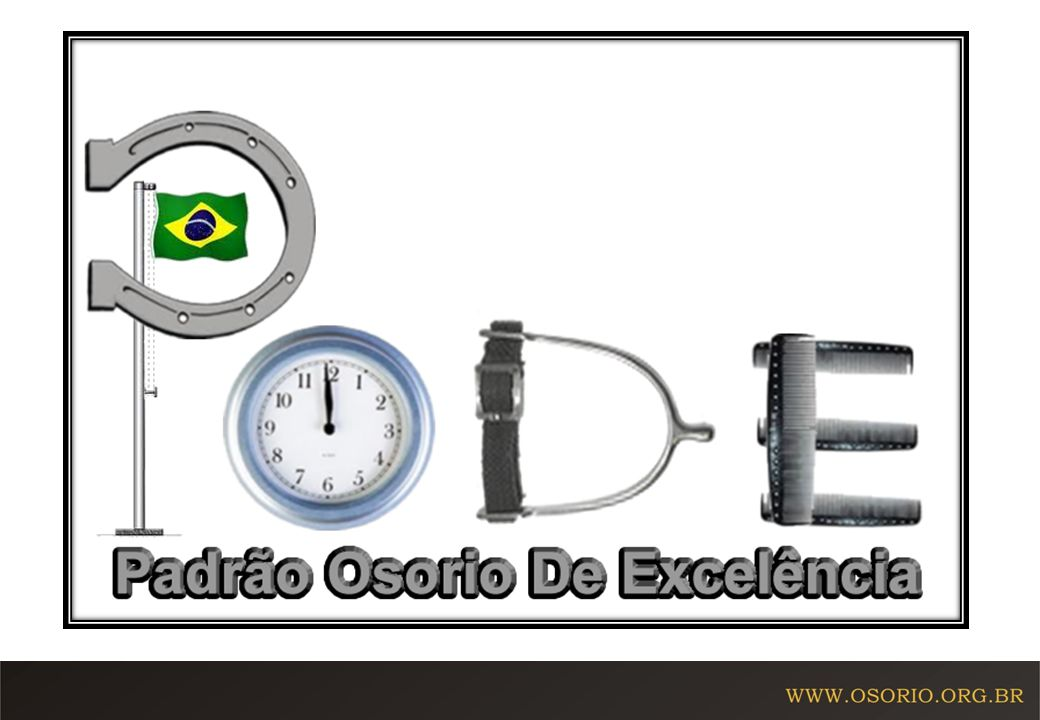 Acesse nosso site e acompanhe nossos eventos: WWW.OSORIO.ORG.BR