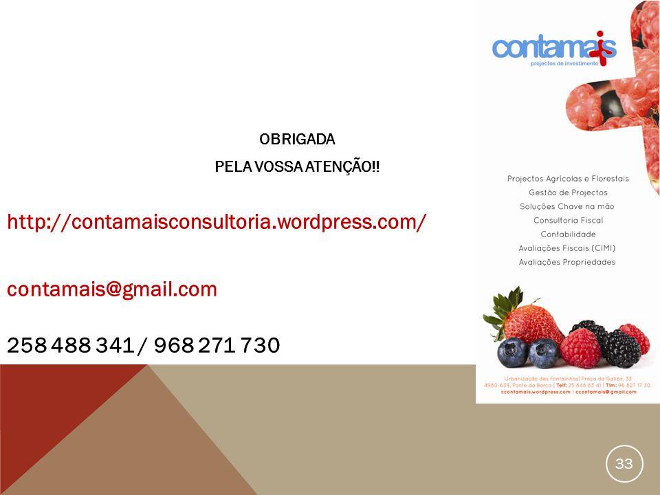 OBRIGADA PELA VOSSA ATENÇÃO!! http://contamaisconsultoria.wordpress.com/ contamais@gmail.com 258 488 341 / 968 271 730 33