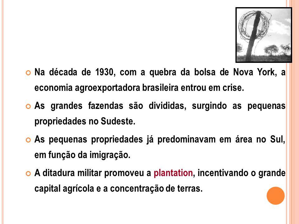 Na década de 1930, com a quebra da bolsa de Nova York, a economia agroexportadora brasileira entrou em crise. As grandes fazendas são divididas, surgi