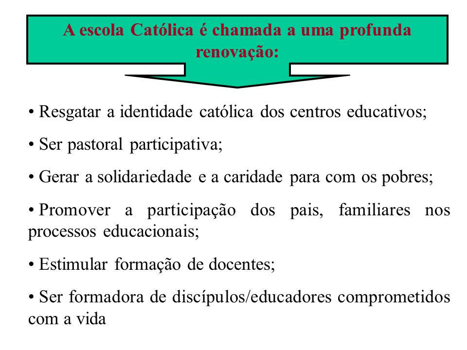 Resgatar a identidade católica dos centros educativos; Ser pastoral participativa; Gerar a solidariedade e a caridade para com os pobres; Promover a p