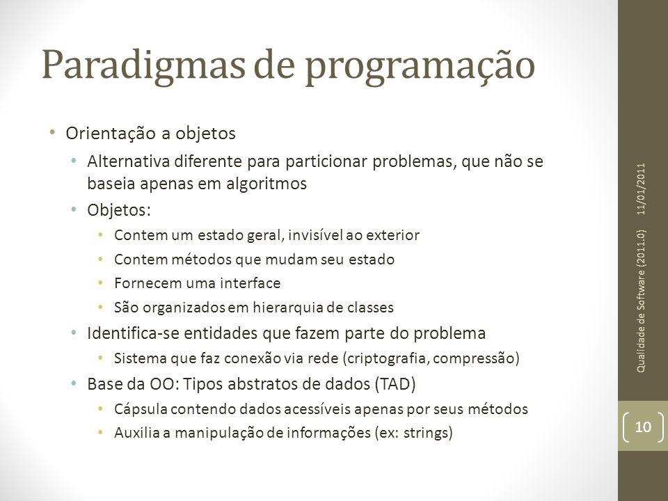 Paradigmas de programação Orientação a objetos Alternativa diferente para particionar problemas, que não se baseia apenas em algoritmos Objetos: Conte