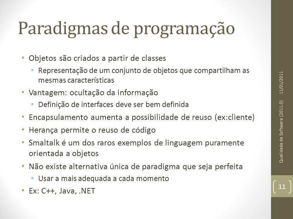 Paradigmas de programação Objetos são criados a partir de classes Representação de um conjunto de objetos que compartilham as mesmas características V