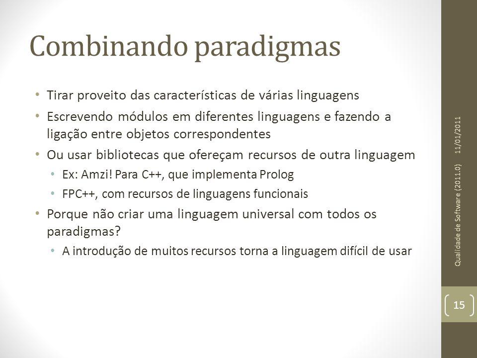 Combinando paradigmas Tirar proveito das características de várias linguagens Escrevendo módulos em diferentes linguagens e fazendo a ligação entre ob