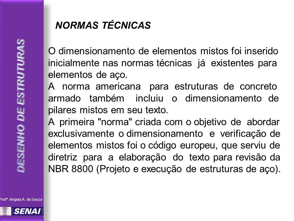 O dimensionamento de elementos mistos foi inserido inicialmente nas normas técnicas já existentes para elementos de aço.