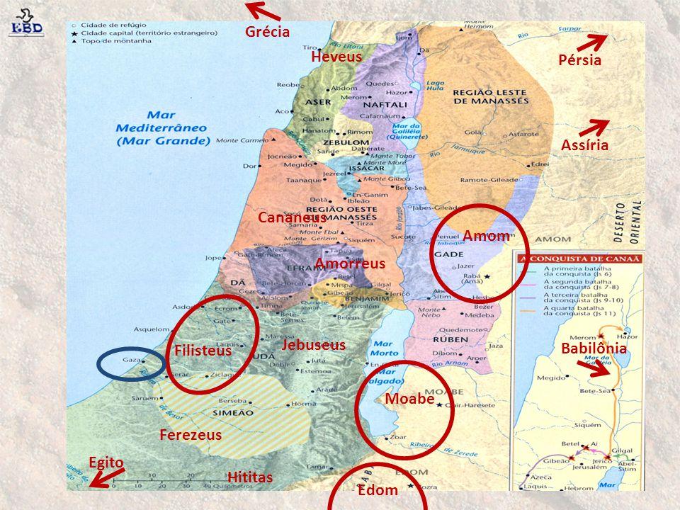 Filisteus Amom Moabe Edom Egito Pérsia Assíria Babilônia Grécia Hititas Ferezeus Amorreus Heveus Jebuseus Cananeus