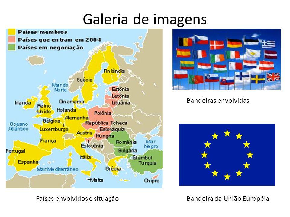 Galeria de imagens Países envolvidos e situaçãoBandeira da União Européia Bandeiras envolvidas