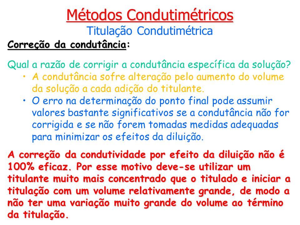 Correção da condutância: Qual a razão de corrigir a condutância específica da solução? A condutância sofre alteração pelo aumento do volume da solução