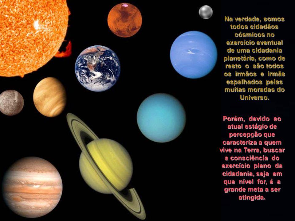 Exercer essa força no cotidiano das nossas vidas, agindo localmente com a atenção voltada para o aspecto maior planetário, é dever de cada um e de todos.