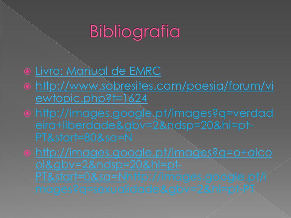 Livro: Manual de EMRC http://www.sobresites.com/poesia/forum/vi ewtopic.php?t=1624 http://www.sobresites.com/poesia/forum/vi ewtopic.php?t=1624 http:/
