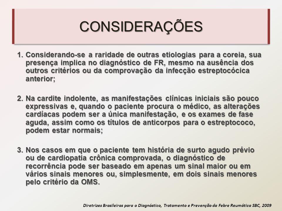 Diretrizes Brasileiras para o Diagnóstico, Tratamento e Prevenção da Febre Reumática SBC, 2009 CONSIDERAÇÕES –O diagnóstico de faringoamigdalite estreptocócica pode ser sugerido pela presença dos critérios clínicos validados pela OMS, os quais incluem: mal-estar geral, vômitos, febre elevada, hiperemia e edema de orofaringe, bem como petéquias e exsudato purulento, além de gânglios cervicais palpáveis e dolorosos.