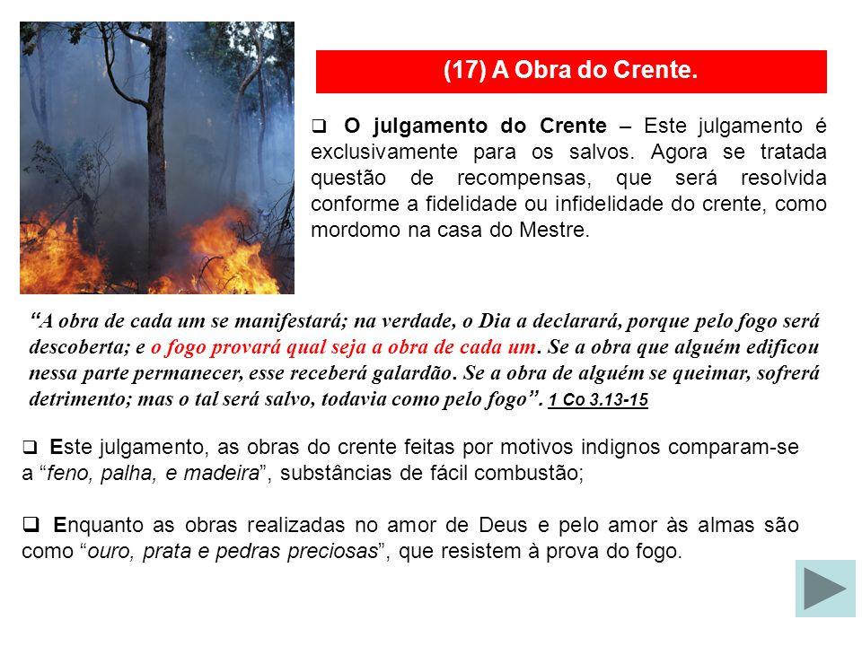 17-O Tribunal de Cristo.O Tribunal de Cristo – A realizar-se nas regiões celestiais.