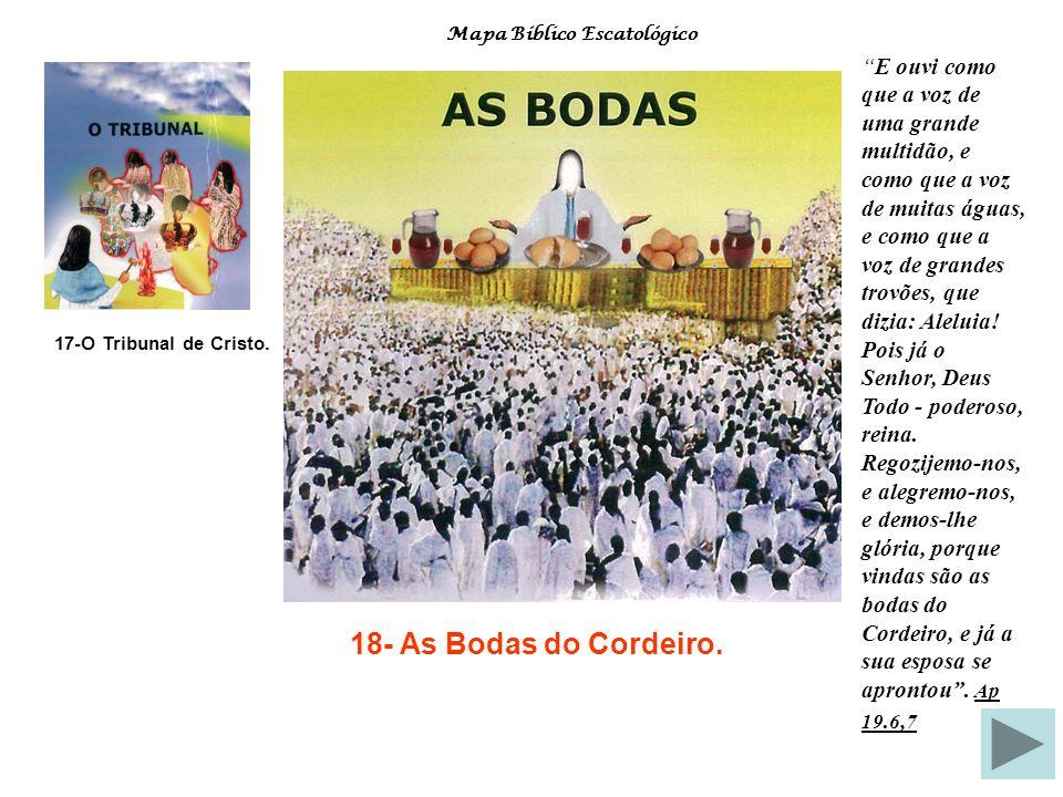 (17) A Obra do Crente. O julgamento do Crente – Este julgamento é exclusivamente para os salvos. Agora se tratada questão de recompensas, que será res