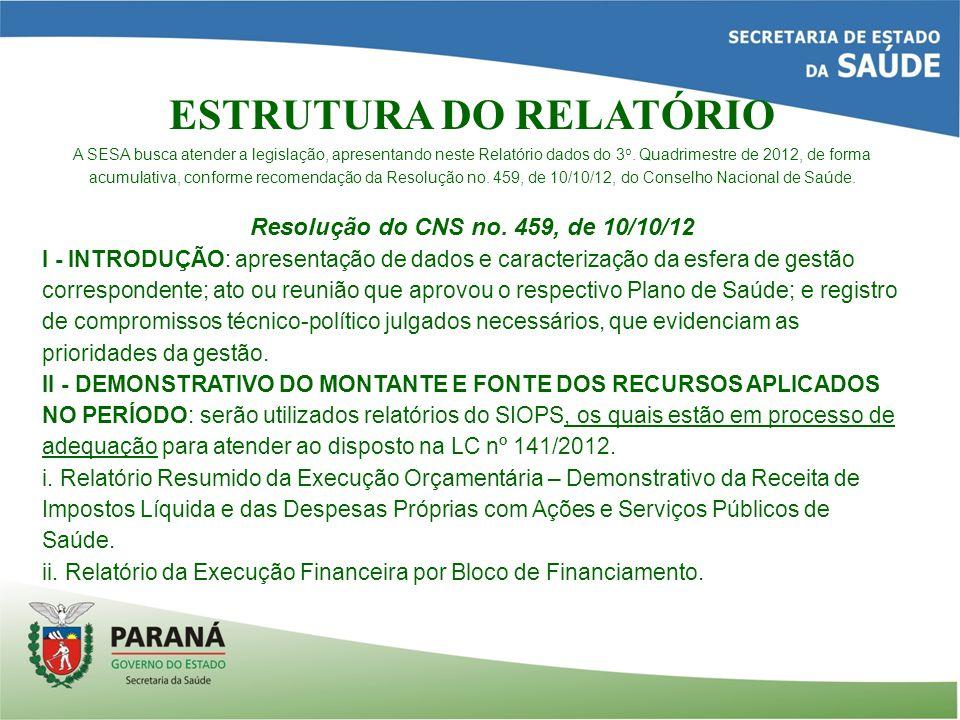 ESTRUTURA DO RELATÓRIO A SESA busca atender a legislação, apresentando neste Relatório dados do 3 o.